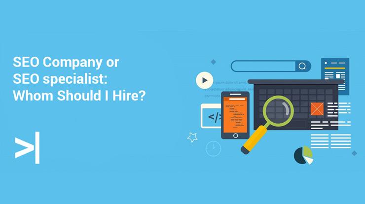 SEO Company or SEO specialist: Whom Should I Hire?