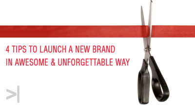 4-tips-to-launch-a-new-brand-in-awesome-&-unforgettable-way