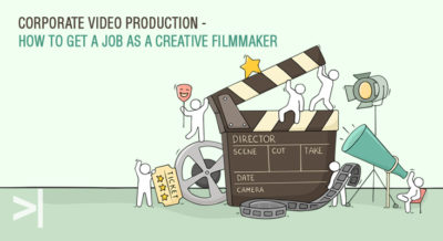 Corporate-video-production---How-to-get-a-job-as-a-creative-filmmaker