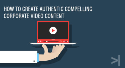 how to create compelling corporate video content