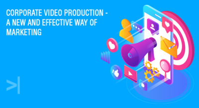 Corporate-Video-Production-A-New-and-Effective-Way-of-Marketing