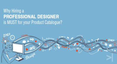 Why Hiring a Professional Designer is MUST for your Product Catalogue